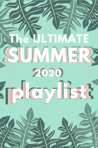 the ultimate summer 2020 playlist